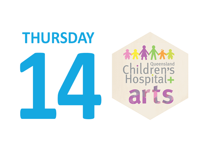 Thursday 14 Queensland Children's Hospital Arts