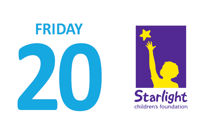 Friday 20 Starlight Children's Foundation