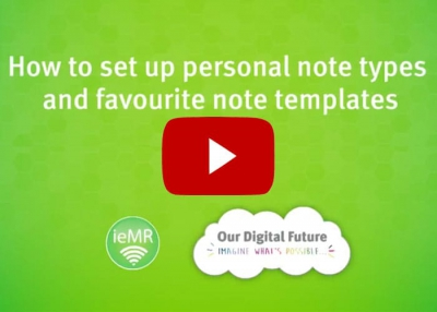 How to set up personal note types and favourite note templates