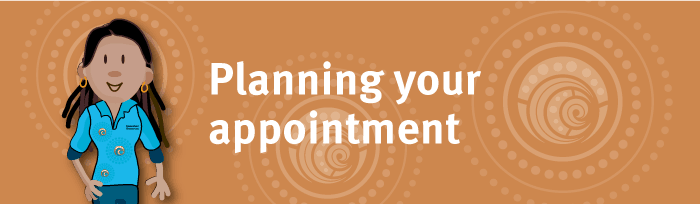 Planning your appointment