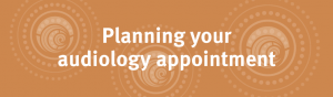 Planning your audiology appointment